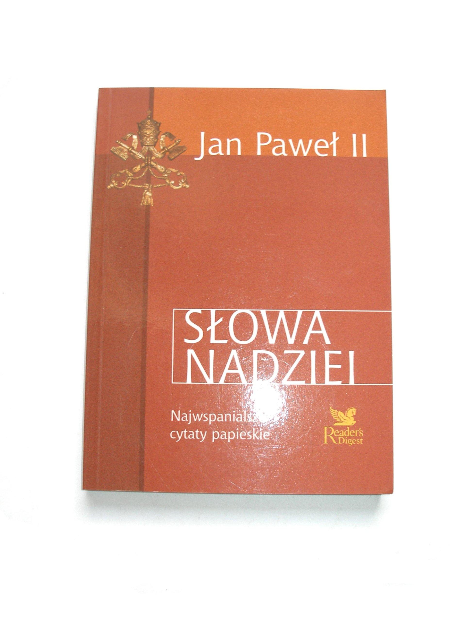 Jan Paweł Ii Słowa Nadziei Najwspanialsze Cytaty 7142919278