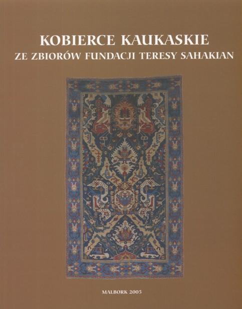 Kobierce kaukaskie Fundacji Teresy Sahakian
