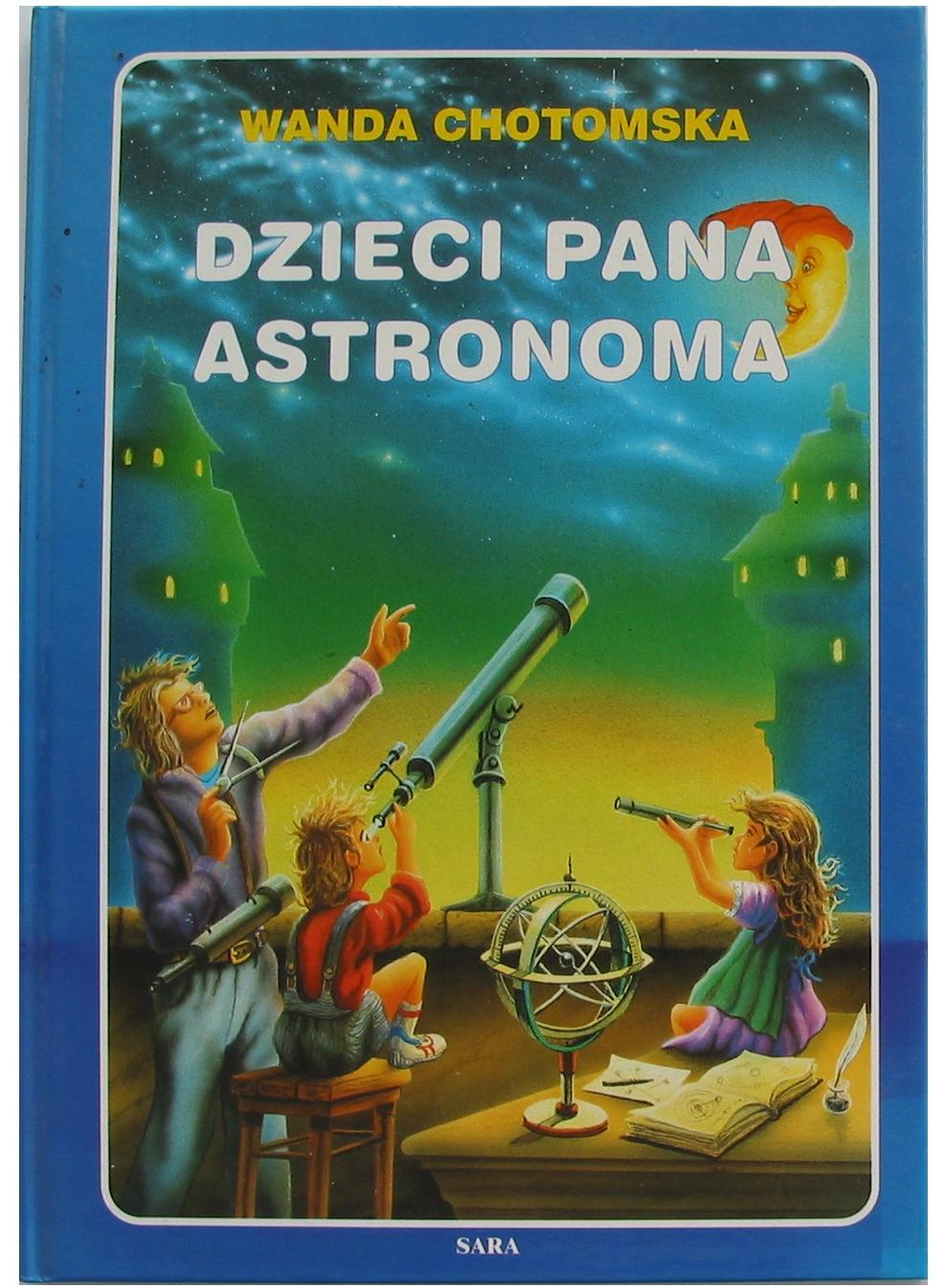 Dzieci Pana Astronoma Chotomska Oprawa Twarda 7070474986