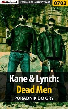 Kane  Lynch: Dead Men - poradnik do gry Ebook