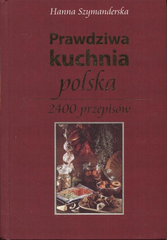 Prawdziwa Kuchnia Polska Hanna Szymanderska 7681407767
