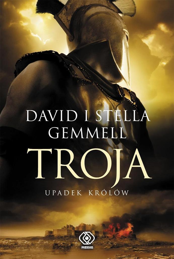 TROJA T.3 UPADEK KRÓLÓW, DAVID GEMMELL
