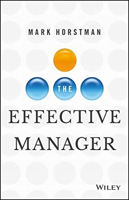 Mark Horstman The Effective Manager