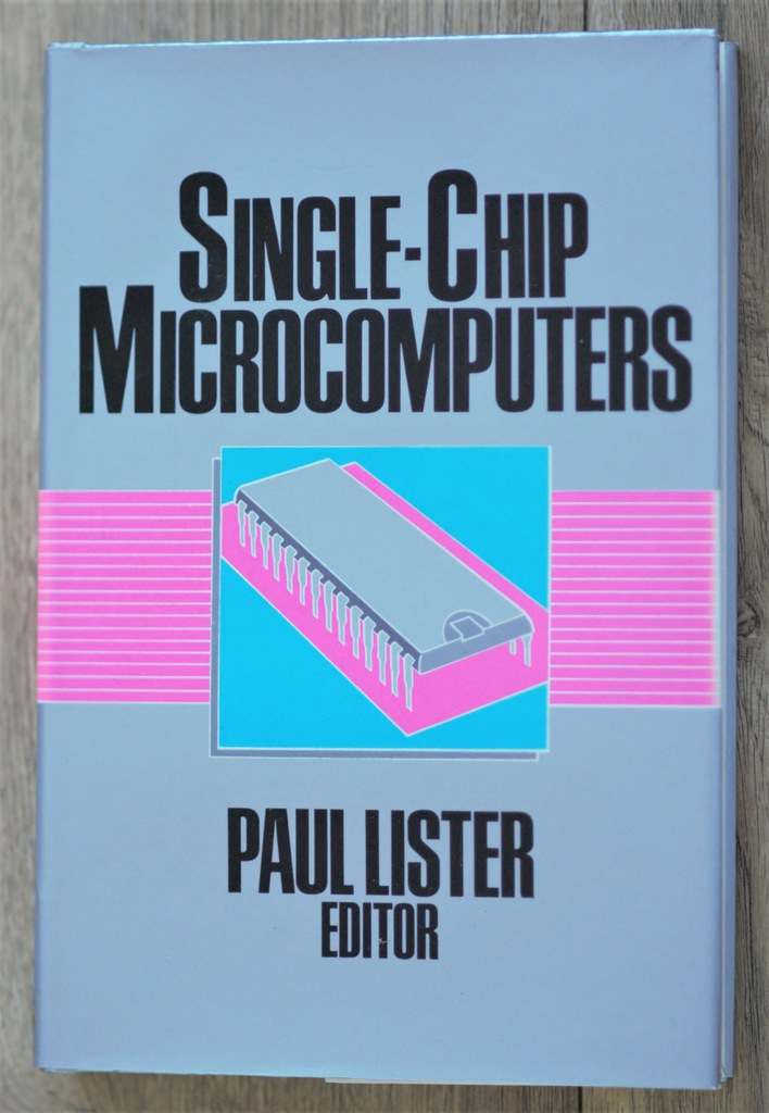 Single-Chip Microcomputers , Paul Lister
