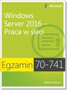 Egzamin 70-741: Windows Server 2016 Praca w sieci