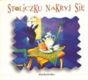 Bajka STOLICZKU NAKRYJ SIĘ Słuchowisko Podz.NaRole