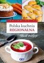 POLSKA KUCHNIA REGIONALNA SMAK TRADYCJI 160 STRON