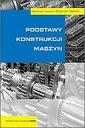 Podstawy konstrukcji maszyn - Zbigniew Osiński PWN