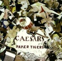 CAESARS paper tigers _(CD)_
