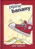 Pijane banany Petr Sabach