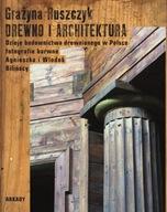 Drewno i architektura Grażyna Ruszczyk