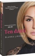 TEN DZIEŃ - BLANKA LIPIŃSKA - kontynuacja 365 DNI