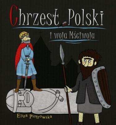 Chrzest Polski i woja Mściwoja Piotrowska Eliza