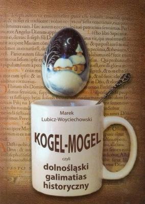 Kogel Mogel czyli dolnośląski galimatias historycz