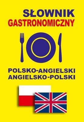 Słownik gastronomiczny polsko-angielski angielsko-