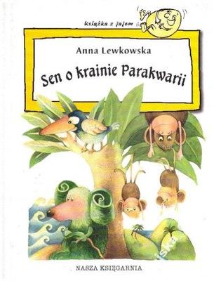 Sen o krainie Parakwarii Lewkowska Twarda NOWA