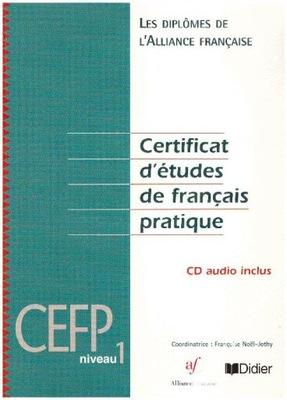 Certificat d'etudes de francais pratique CEFP 1+CD