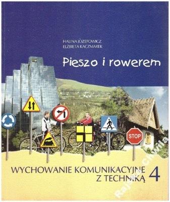 Pieszo i rowerem Technika klasa 4 Józefowicz NOWA