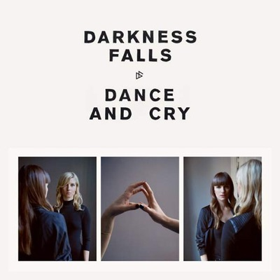 Darkness Falls - Dance And Cry | Plays