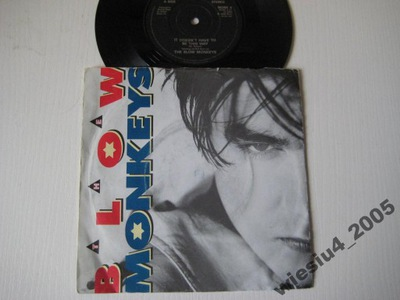 The Blow Monkeys - It Doesn't Have To ..   SP /UK/