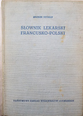 SŁOWNIK LEKARSKI FRANCUSKO-POLSKI Brunon Neuman