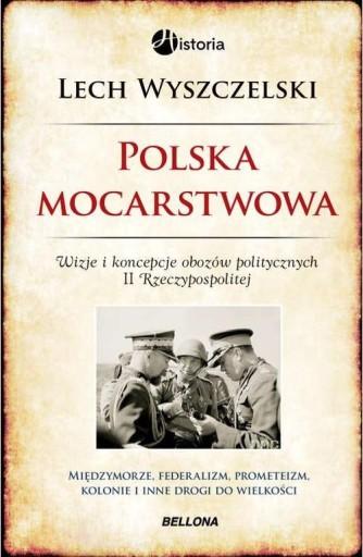 Polska mocarstwowa Wyszczelski Lech