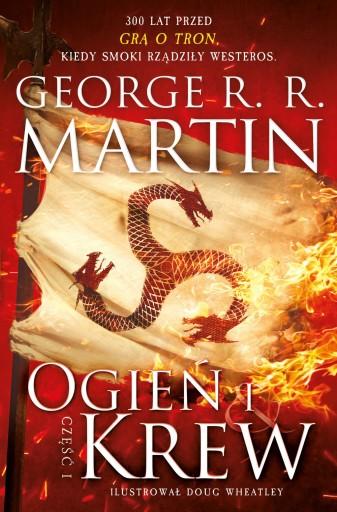GEORGE R.R. MARTIN - OGIEŃ I KREW - Część 1 nowa !